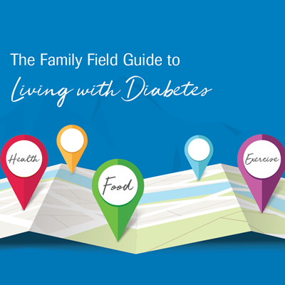 The Family Field Guide to Living with Diabetes